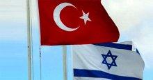 Türkiye-İsrail ilişkilerinde uzlaşmaya varıldı